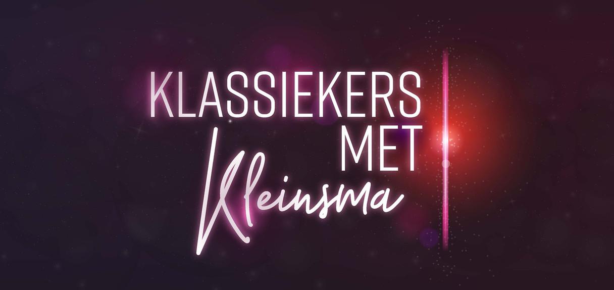 Klassiekers met Kleinsma Zondagavond 21.15uur bij Omroep Max op NPO1
