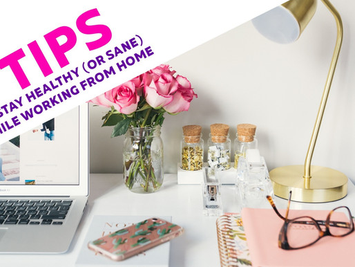 7 Tips To Stay Healthy (or Sane) While Working From Home