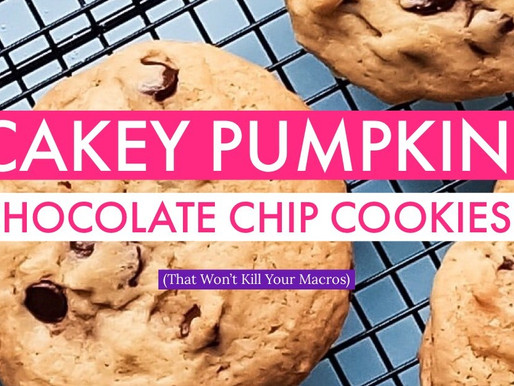 Cakey Pumpkin Chocolate Chip Cookies (That Won't Kill Your Macros)