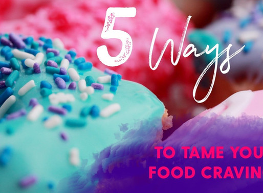 5 Ways to Tame Your Food Cravings