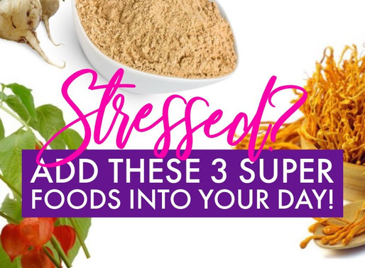 Stressed? Add These 3 Super Foods Into Your Day!