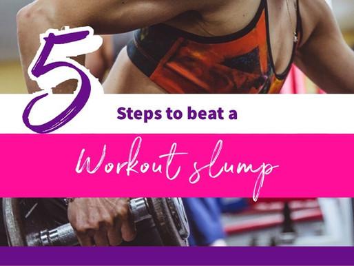 5 Steps to Beat A Workout Slump & Generate Fresh Motivation