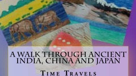 Walk through Ancient Asia: China, India and Japan