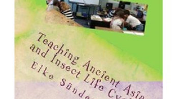 Teaching Ancient Asia and Insect Life Cycles
