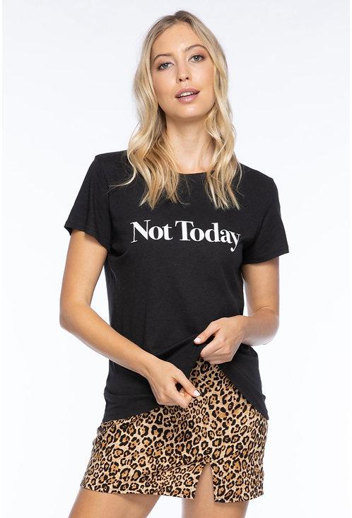 Not Today Tee