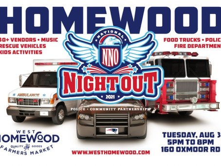 HOMEWOOD NATIONAL NIGHT OUT Co-Host the West Homewood Farmer's Market on Tuesday, Aug 3, 2021