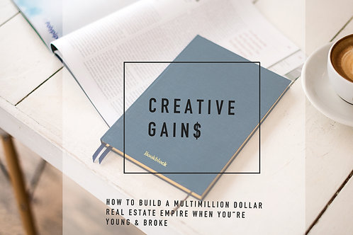 Creative GAIN$: the book