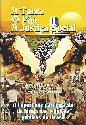 """Livro """"A Terra O Pão A Justiça Social"""""""