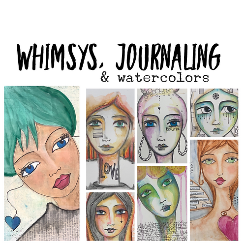Whimsys, Journaling & Watercolors