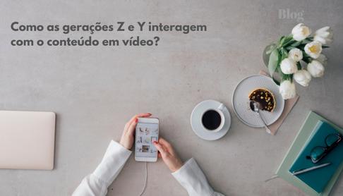 Como as Gerações Z e Y Reagem ao Conteúdo em Vídeo?