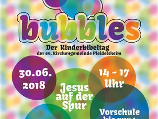 "Der nächste ""Bubbles""- Kinderbibeltag findet am Samstag, 30. Juni statt!"