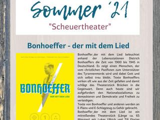 """""""Bonhoeffer - der mit dem Lied"""" - ein musikalisches Theaterstück, heute bei uns in der PFarrscheuer!"""