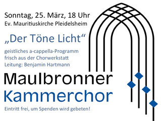 Wir freuen uns auf das Konzert mit dem Maulbronner Kammerchor am 25.3.2018
