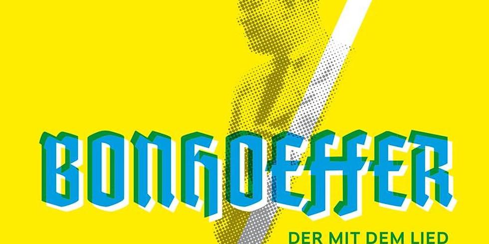 Scheuertheater - Bonhoeffer_der mit dem Lied