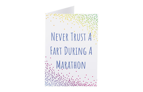 Greeting Card - Never Trust A Fart During A Marathon