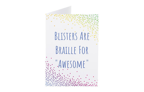 "Greeting Card - Blisters Are Braille For ""Awesome"""