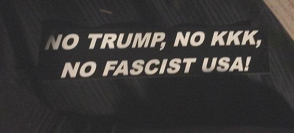 Bumper Sticker -No Trump No KKK No Fascist USA