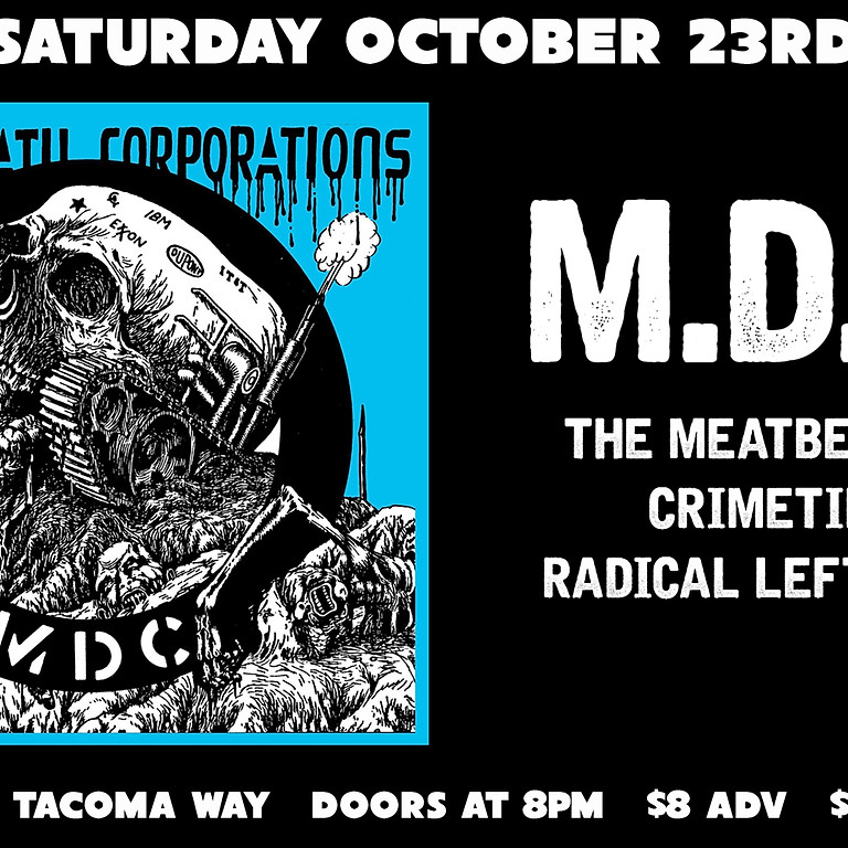 M.D.C., The Meatbeaters, Crimetime and Radical Leftovers