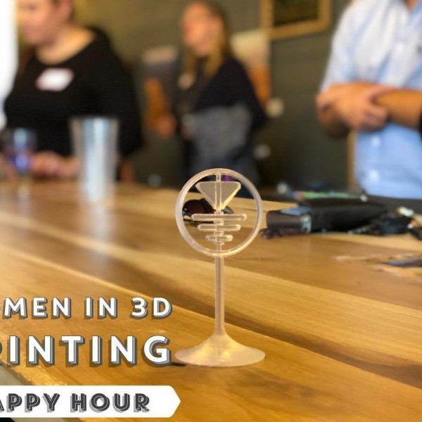 Women in 3D Printing CO Chapter April Happy Hour - 4/18