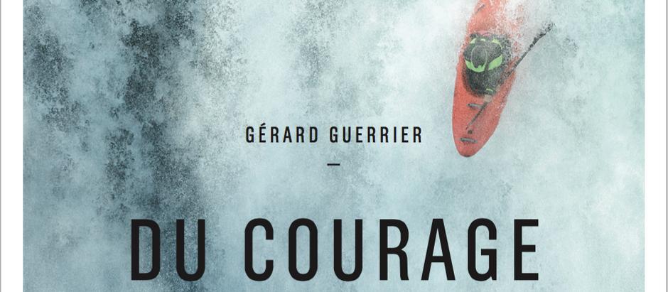Du Courage  — éloge à l'usage des aventuriers et… des héros du quotidien