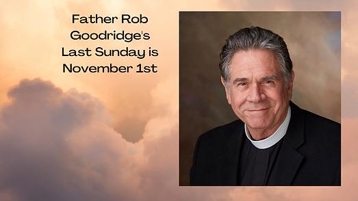 Father Rob Goodridge's Last Sunday will