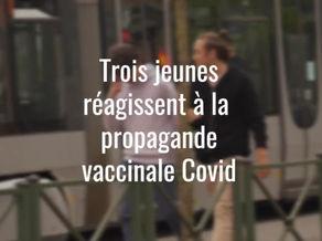 Trois jeunes réagissent à la propagande vaccinale