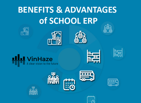Benefits & Advantages of School ERP- VinHaze
