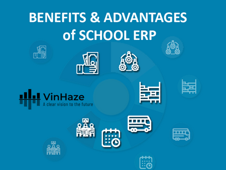 Benefits & Advantages of School ERP- VinHaze