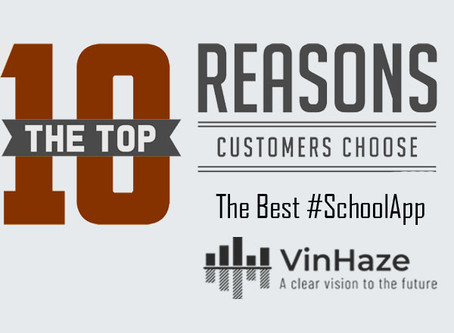 10 Reasons Why You Should Choose VinHaze For Your School.
