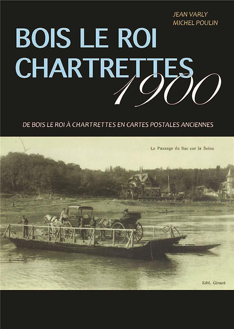 Bois le roi - Chartrettes 1900 en cartes postales