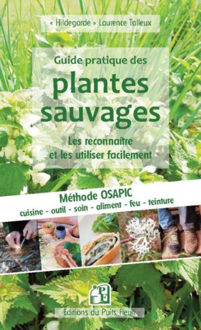Guide pratique des plantes sauvages - Les reconnaître et les utiliser facilement