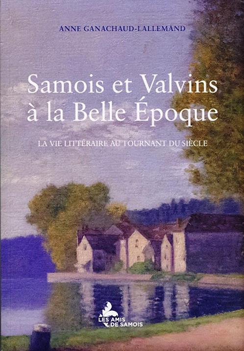 Samois et Valvins à la Belle Époque : la vie littéraire au tournant du siècle.