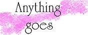 Anything goes .jpg