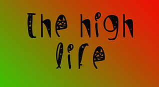 the high life.jpg
