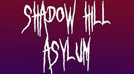 shadow hill asylum name.jpg