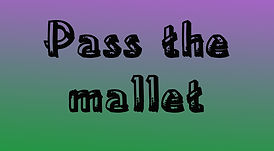 pass the mallet name.jpg