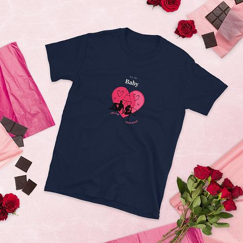 Follow Your Heart Short-Sleeve Unisex T-Shirt