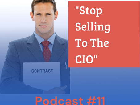 Selling to the CIO Podcast #11