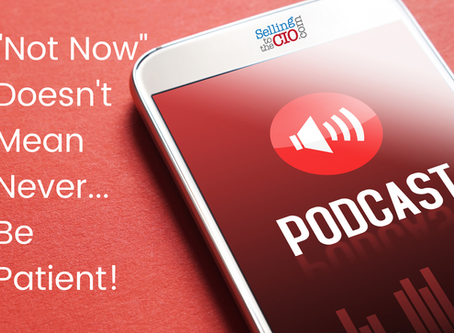 Selling to the CIO Podcast #7