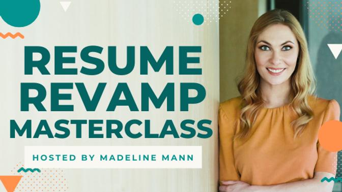 Resume Revamp Masterclass Madeline Mann