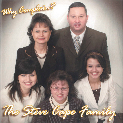 """Why Complain"" The Steve Cape Family"