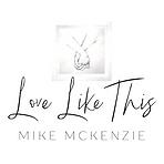 Mike McKenzie - Love Like This