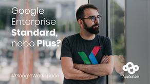 Jaké jsou rozdíly mezi Google Enterprise Standard a Enterprise Plus?