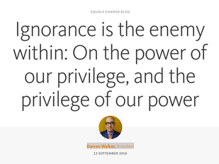 """rePost: """"Ignorance is the enemy within: On the power of our privilege, and the privilege of our"""