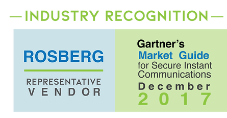 Rosberg is a listed representative vendor in Gartner's Market Guide for Secure Instant Communicat ons, December 2017. Find more, www.rosberg.com