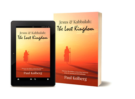 Jesus & Kabbalah - The Lost Kingdom: Paperback release is tomorrow ...