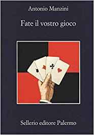 Fate il vostro gioco - Antonio Manzini