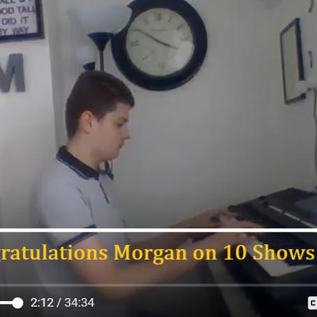 10 Shows! Congratulations Morgan