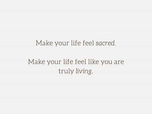 Make your life sacred