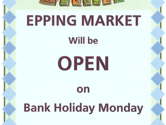 Epping Market OPEN on Bank Holiday Monday 1st May 2017